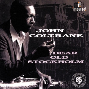 Dear Old Stockholm (feat. McCoy Tyner, Jimmy Garrison & Roy Hayes) [Live] Mp3 Download