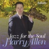 Jazz for the Soul, Harry Allen