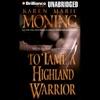 To Tame a Highland Warrior: Highlander, Book 2 (Unabridged) AudioBook Download
