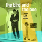 The Bird and the Bee - Cover Your Mouth