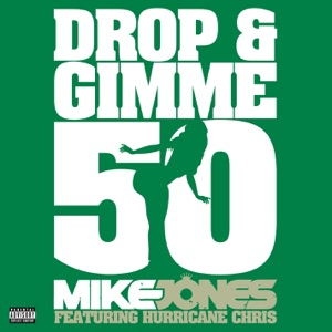 Drop and Gimme 50 (feat. Hurricane Chris) - Single Mp3 Download