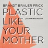 Plastic Like Your Mother (feat. Om'Mas Keith) - Single ジャケット写真