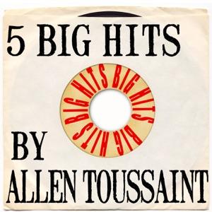 5 Big Hits By Allen Toussaint - EP