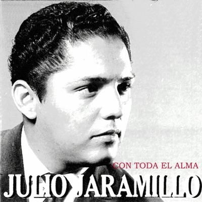 Con Toda el Alma - Julio Jaramillo
