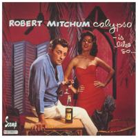 Robert Mitchum - Calypso - Is Like So...! artwork