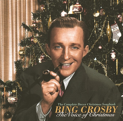 Bing Crosby - The Voice of Christmas: The Complete Decca Christmas Songbook