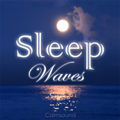 Sleep Waves (Calm Ocean Sounds At Night Time  Relaxing And Highly Effective Sleep Aid)-Calmsound