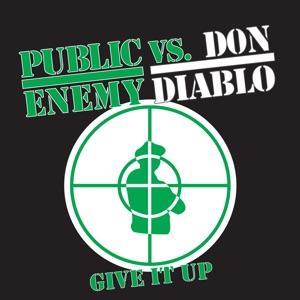 Public Enemy vs. Don Diablo - Give It Up (Don Diablo Remix)