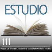 Estudio: 111 Piezas De Música Clásica Para Escuchar Mientras Trabaja