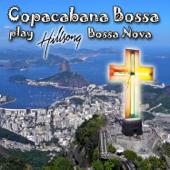 Copacabana Bossa Play Hillsong Bossa Nova