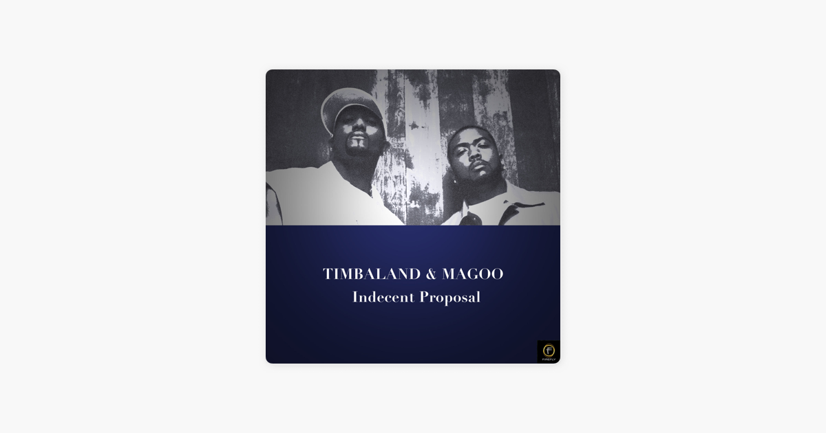 Indecent Proposal by Timbaland & Magoo on Apple Music
