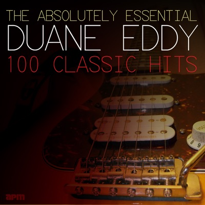 The Absolutely Essential - 100 Classic Hits - Duane Eddy