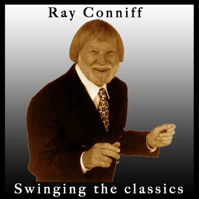 Swinging the Classics - Ray Conniff