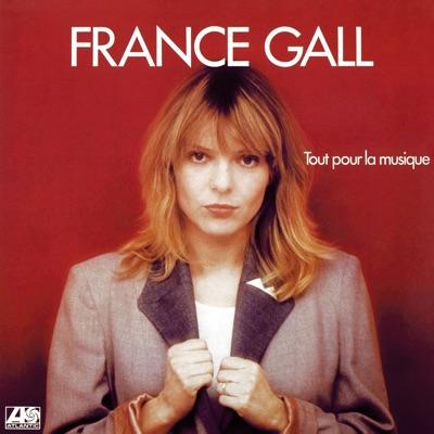Tout pour la musique (Remasterisé) - France Gall