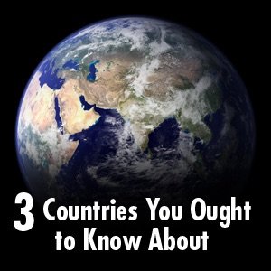 3 Countries You Ought to Know About