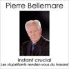 Instant crucial: Les stupéfiants rendez-vous du hasard 15 - Pierre Bellemare, Jean-François Nahmias, Marie-Thérèse Cuny & Jean-Marc Epinoux