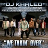 DJ Khaled - We Takin Over feat Akon TI Rick Ross Fat Joe Baby  Lil Wayne Song Lyrics