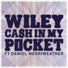 Cash In My Pocket (feat. Daniel Merriweather) - EP, Wiley