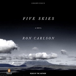 Five Skies: A Novel (Unabridged) - Ron Carlson mp3 listen download