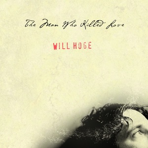 Will Hoge - Love from a Scar