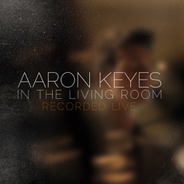 In the living room live by aaron keyes on apple music in the living room live aaron keyes stopboris Images