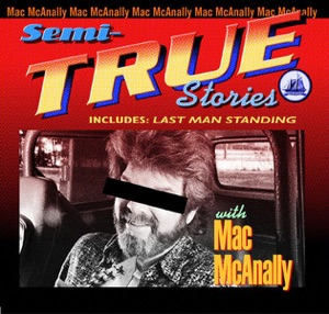 Mac McAnally - Semi-True Stories