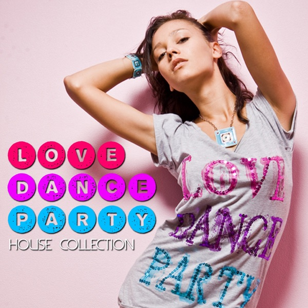 Various Artists - Love Dance Party - House Collection