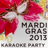 2013 Mardi Gras Karaoke Party