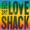Love Shack (Edit) / Channel Z [Digital 45] - Single, The B-52's