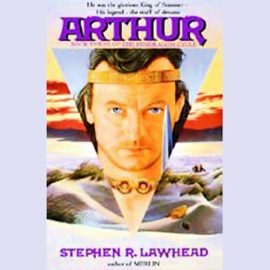 Arthur: Pendragon Cycle Book 3 (Unabridged) - Stephen R. Lawhead mp3 listen download