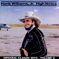 High Notes - Original Classic Hits, Vol. 8 by Hank Williams, Jr. on Apple Music