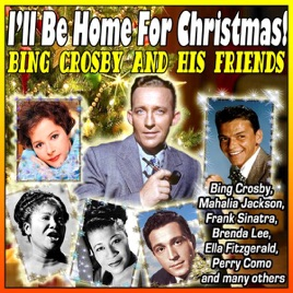 I Ll Be Home For Christmas Bing Crosby.I Ll Be Home For Christmas Bing Crosby And His Friends By Various Artists