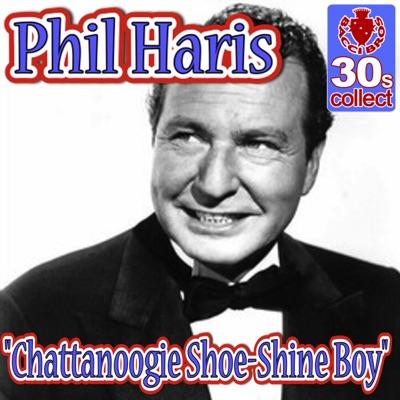Chattanoogie Shoe-Shine Boy (Remastered) - Single - Phil Harris
