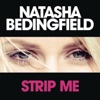 Natasha Bedingfield - Strip Me Song Lyrics