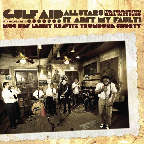 Gulf Aid AllStars - It Ain't My Fault (feat. Preservation Hall Jazz Band, Mos Def, Lenny Kravitz, and Trombone Shorty) - Single