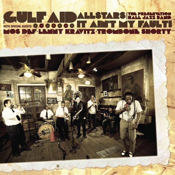 It Ain't My Fault (feat. Preservation Hall Jazz Band, Mos Def, Lenny Kravitz, and Trombone Shorty) - Single