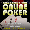 Nigel Goldman - Make a Million from Online Poker: The Surefire Way to Profit From the Internet's Coolest Game (Unabridged) artwork