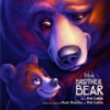 Brother Bear Soundtrack from the Motion Picture