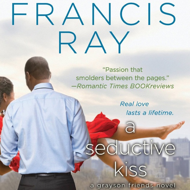 A Seductive Kiss Unabridged By Francis Ray On Itunes