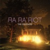 Ra Ra Riot - The Orchard Bonus Track Version Album