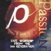 Passion '98 (Live Worship from the 268 Generation), Passion