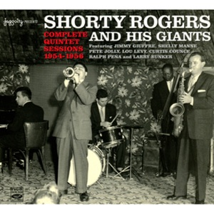 Complete Quintet Sessions (1954-1956) [feat. Shorty Rogers, Jimmy Giuffre, Pete Jolly, Curtis Counce & Shelly Manne]
