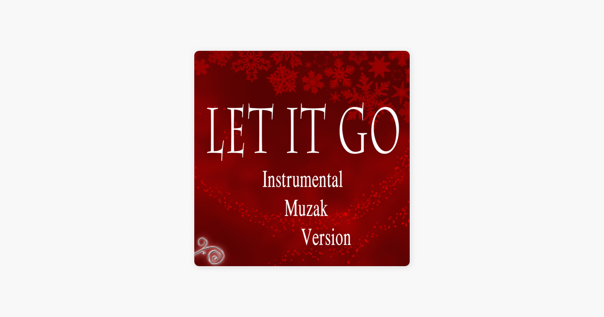 Let It Go (Instrumental Muzak Version) - Single by The O'Neill Brothers  Group on iTunes
