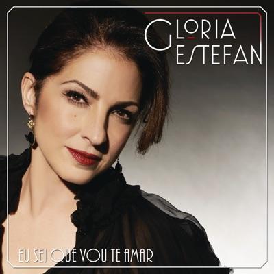 Eu Sei Que Vou Te Amar - Single - Gloria Estefan
