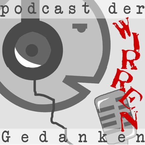 Podcast der wirren Gedanken