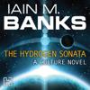 Iain Banks - The Hydrogen Sonata: Culture, Book 10 (Unabridged) artwork