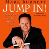 Mark Burnett - Jump In!: Even If You Don't Know How to Swim (Unabridged)  artwork