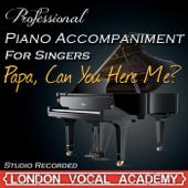 Papa, Can You Hear Me? ('Barbra Streisand' Piano Accompaniment) [Professional Karaoke Backing Track]