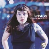 LowPass - I Kept On