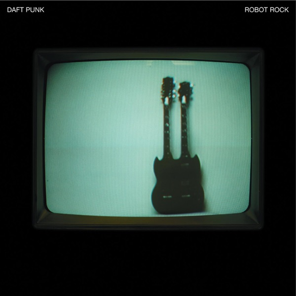 Robot Rock (Soulwax Remix) - Single